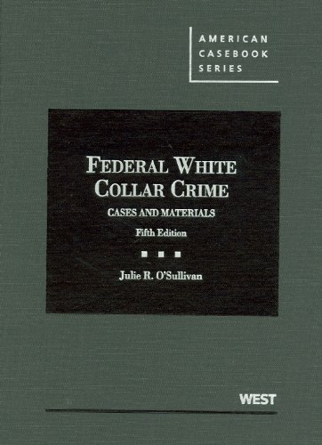 Federal White Collar Crime Cases and Materials 5th 2012 (Revised) edition cover