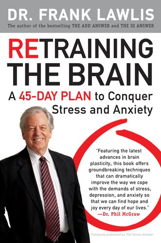 Retraining the Brain A 45-Day Plan to Conquer Stress and Anxiety N/A edition cover