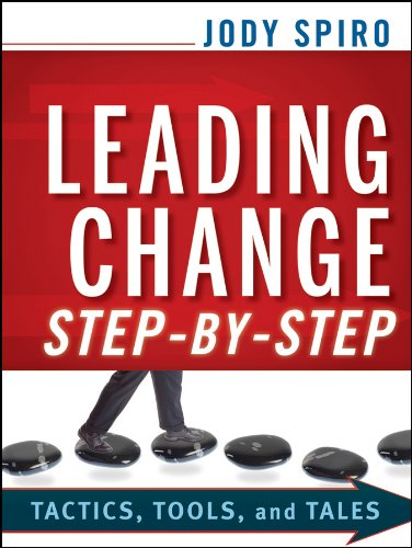Leading Change Step-by-Step Tactics, Tools, and Tales  2011 edition cover