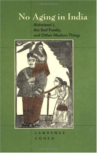 No Aging in India Alzheimer's, Bad Families and Other Modern Things  1999 edition cover