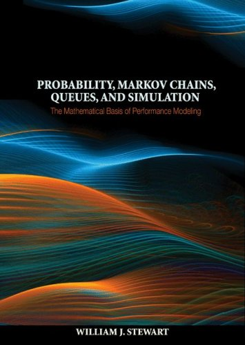 Probability, Markov Chains, Queues, and Simulation The Mathematical Basis of Performance Modeling  2009 edition cover