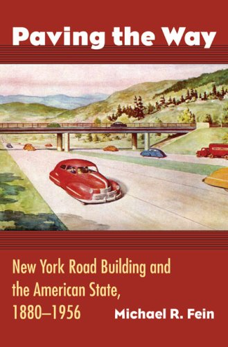 Paving the Way New York Road Building and the American State, 1880-1956  2008 edition cover