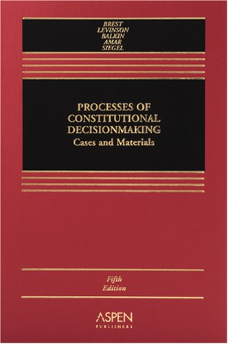 Processes of Constitutional Decisionmaking Cases and Materials 5th 2006 (Revised) edition cover