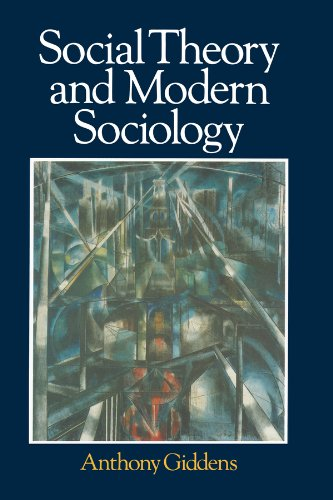 Social Theory and Modern Sociology   1987 9780745603629 Front Cover