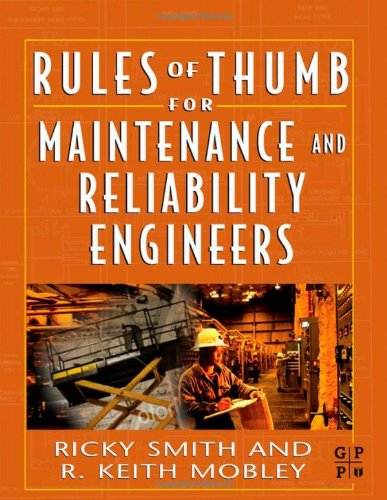 Rules of Thumb for Maintenance and Reliability Engineers   2007 edition cover