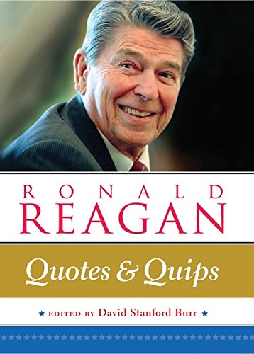 Ronald Reagan: Quotes and Quips   2018 9780785836629 Front Cover
