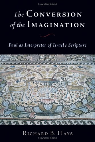 Conversion of the Imagination Paul as Interpreter of Israel's Scripture  2005 edition cover