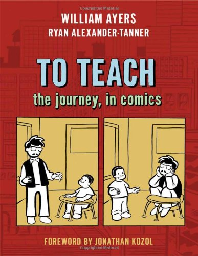 To Teach : The Journey, in Comics  2010 9780807750629 Front Cover