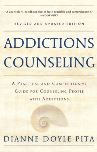 Addictions Counseling A Practical and Comprehensive Guide for Counseling People with Addictions 2nd 2004 (Revised) edition cover