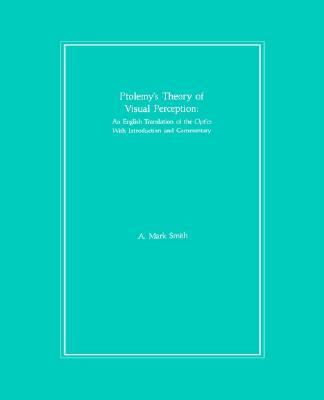 Ptolemy's Theory of Visual Perception An English Translation of the Optics with Introduction and Commentary N/A 9780871698629 Front Cover