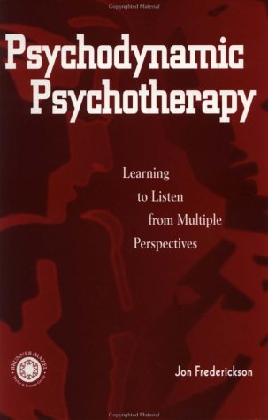 Psychodynamic Psychotherapy Learning to Listen from Multiple Perspectives  1999 edition cover