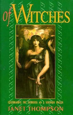 Of Witches Celebrating the Goddess As a Solitary Pagan  1993 (Reprint) 9780877287629 Front Cover