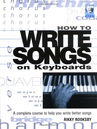 How to Write Songs on Keyboards A Complete Course to Help You Write Better Songs  2005 edition cover