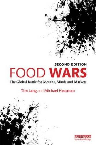 Food Wars The Global Battle for Mouths, Minds and Markets 2nd 2016 (Revised) 9781138802629 Front Cover