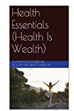 Health Essentials (Health Is Wealth)  N/A 9781491200629 Front Cover