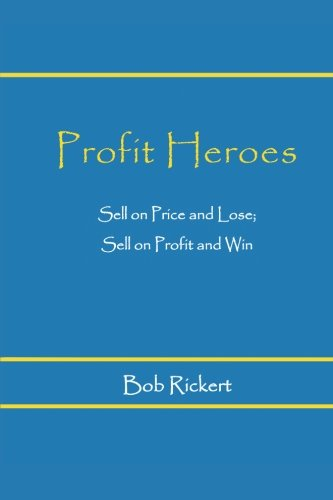 Profit Heroes Breakthrough Strategies for Winning Customers and Building Profits  2013 9781491846629 Front Cover