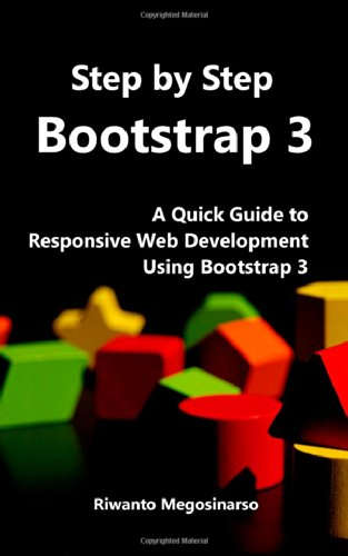 Step by Step Bootstrap 3 A Quick Guide to Responsive Web Development Using Bootstrap 3 N/A edition cover