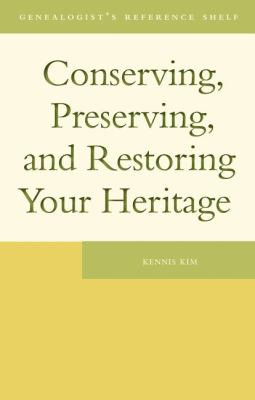 Conserving, Preserving, and Restoring Your Heritage A Professional's Advice  2010 9781554884629 Front Cover