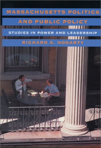Massachusetts Politics and Public Policy Studies in Power and Leadership  2002 edition cover