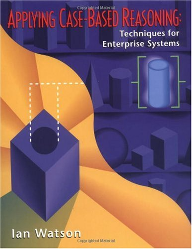 Applying Case-Based Reasoning Techniques for Enterprise Systems  1997 9781558604629 Front Cover