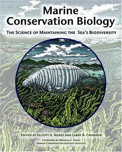 Marine Conservation Biology The Science of Maintaining the Sea's Biodiversity 2nd 2005 edition cover