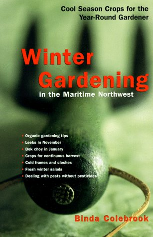 Winter Gardening in the Maritime Northwest : Cool Season Crops for the Year-Round Gardener 3rd 1998 edition cover