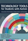 Technology Tools for Students with Autism Innovations That Enhance Independence and Learning  2013 edition cover