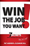 Win the Job You Want 7 Secrets Hiring Managers Don't Tell You, but We Will! N/A 9781935245629 Front Cover