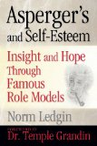 Asperger's and Self-Esteem Insight and Hope Through Famous Role Models N/A 9781935274629 Front Cover