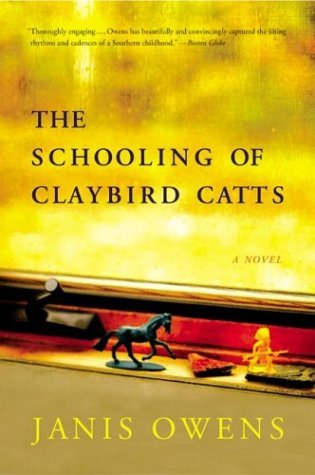 Schooling of Claybird Catts A Novel  2003 9780060090630 Front Cover