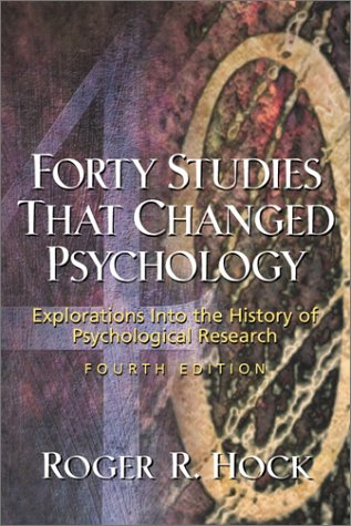 Forty Studies That Changed Psychology Explorations into the History of Psychological Research 4th 2002 edition cover