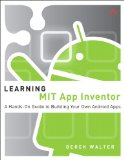 Learning MIT App Inventor A Hands-On Guide to Building Your Own Android Apps  2015 9780133798630 Front Cover