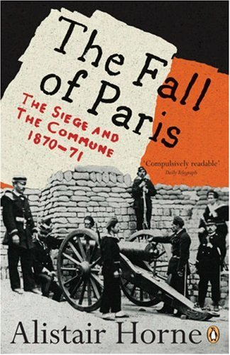 Fall of Paris The Siege and the Commune, 1870-71  2007 (Revised) edition cover
