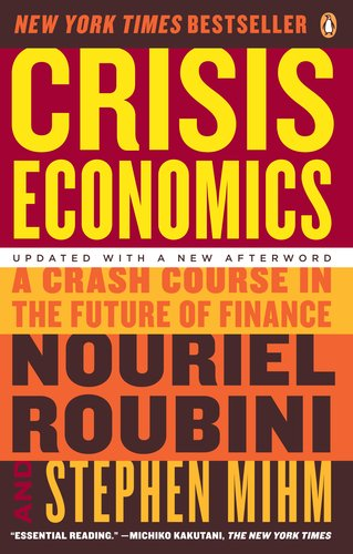 Crisis Economics A Crash Course in the Future of Finance N/A edition cover