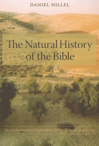 Natural History of the Bible An Environmental Exploration of the Hebrew Scriptures  2007 9780231133630 Front Cover