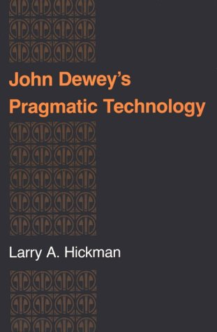 John Dewey's Pragmatic Technology   1990 9780253207630 Front Cover