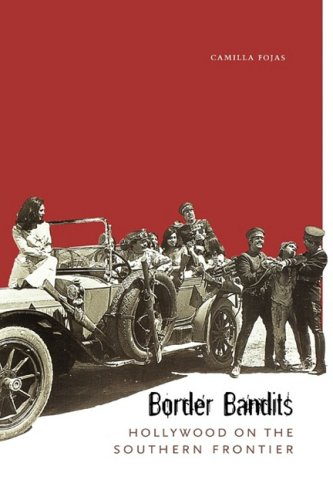 Border Bandits Hollywood on the Southern Frontier  2008 edition cover