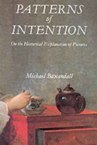 Patterns of Intention On the Historical Explanation of Pictures  1985 9780300037630 Front Cover