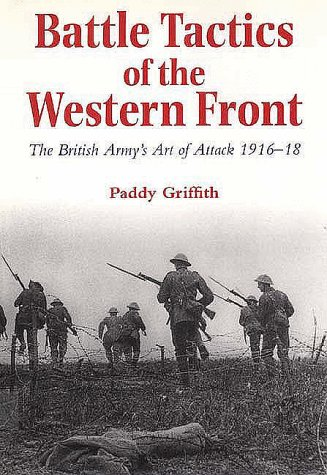 Battle Tactics of the Western Front The British Army's Art of Attack, 1916-18  1996 9780300066630 Front Cover