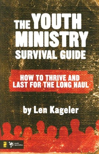 Youth Ministry Survival Guide How to Thrive and Last for the Long Haul N/A edition cover