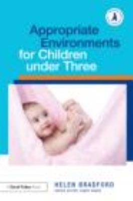 Appropriate Environments for Children under Three   2012 edition cover