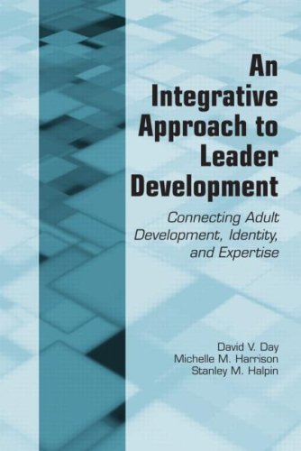 Integrative Approach to Leader Development Connecting Adult Development, Identity, and Expertise  2008 edition cover