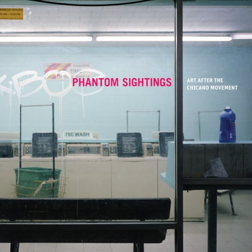 Phantom Sightings Art after the Chicano Movement  2008 edition cover