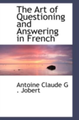 The Art of Questioning and Answering in French:   2008 edition cover