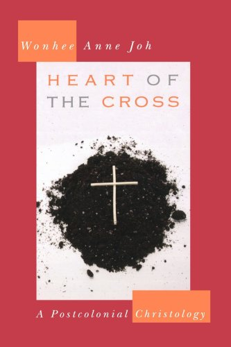 Heart of the Cross A Postcolonial Christology  2006 9780664230630 Front Cover