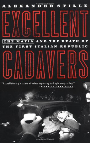 Excellent Cadavers The Mafia and the Death of the First Italian Republic N/A edition cover