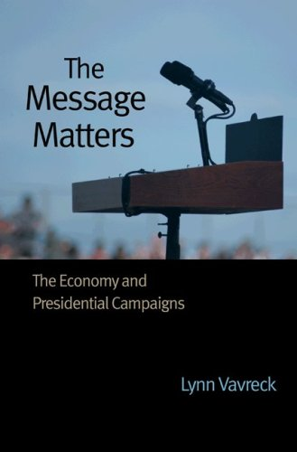 Message Matters The Economy and Presidential Campaigns  2009 edition cover