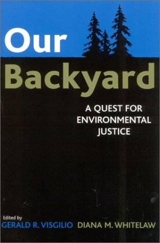Our Backyard A Quest for Environmental Justice  2003 9780742523630 Front Cover