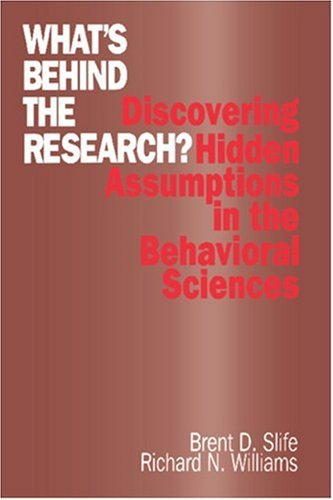 What's Behind the Research? Discovering Hidden Assumptions in the Behavioral Sciences  1995 9780803958630 Front Cover