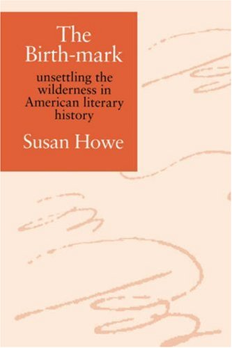 Birth-Mark Unsettling the Wilderness in American Literary History  1993 edition cover